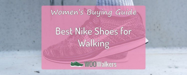 Best Nike Walking Shoes for Women: 2018 Edition