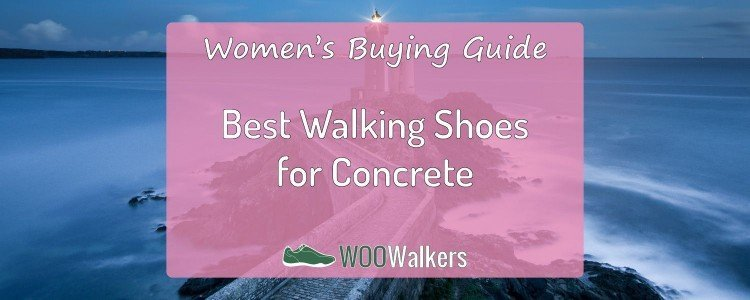 What are the Best Women's Shoes for Walking on Concrete All Day?