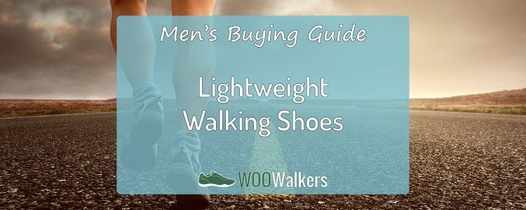 Good Lightweight Walking Shoes for Men: What you need to know
