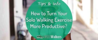 How to Turn Your Solo Walking Exercise More Productive?