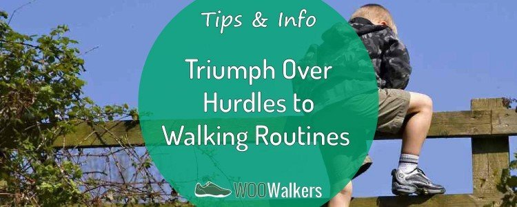 How to Triumph Over Hurdles to the Walking Routine You Promised Yourself 5