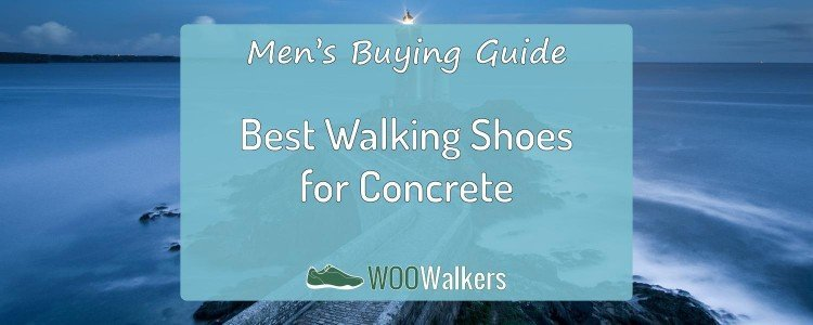 What are the Best Men's Shoes for Walking on Concrete All Day? 1