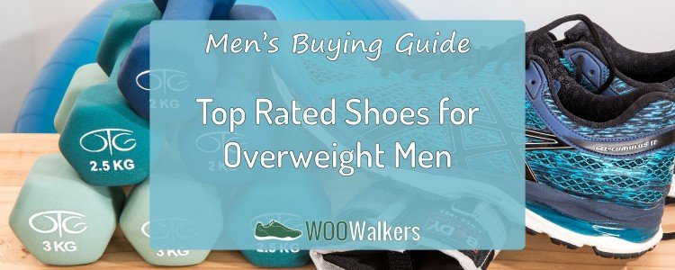8 Best Walking Shoes for Overweight Men